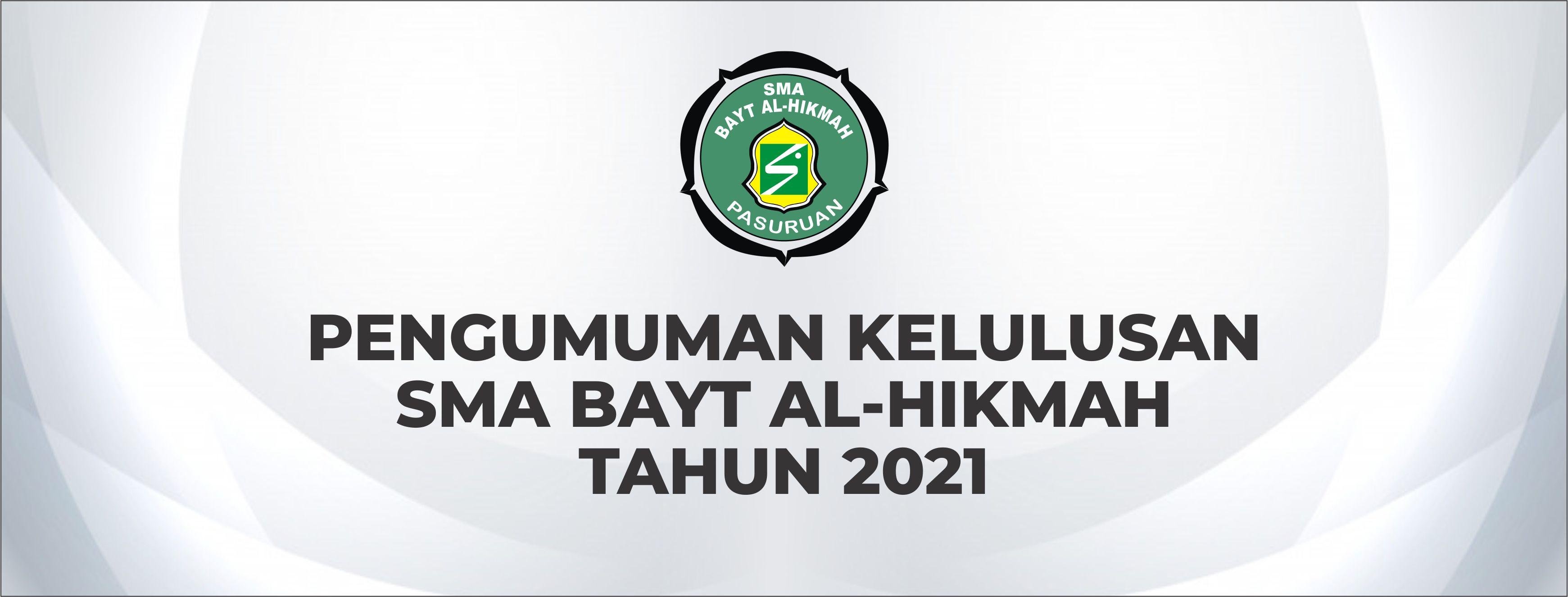 PENGUMUMAN KELULUSAN SANTRI SMA BAYT AL-HIKMAH TAHUN PELAJARAN 2020/2021